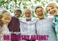 Anti-ageing or Healthy Ageing?